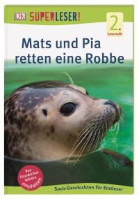 Coverbild SUPERLESER! Mats und Pia retten eine Robbe von Sabine Frank, 9783831039760