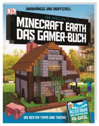 Coverbild Unabhängig und inoffiziell: Minecraft Earth Das Gamer-Buch von Tom Phillips, 9783831039913