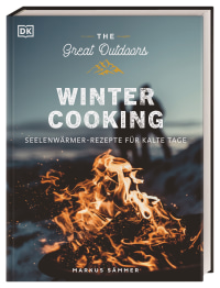 Coverbild The Great Outdoors – Winter Cooking von Markus Sämmer, 9783831038930