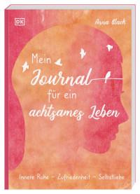 Coverbild Mein Journal für ein achtsames Leben von Anna Black, 9783831040001