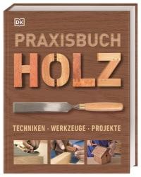 Coverbild Praxisbuch Holz, 9783831040070