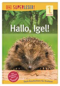 Coverbild SUPERLESER! Hallo, Igel! von Laura Buller, 9783831040131