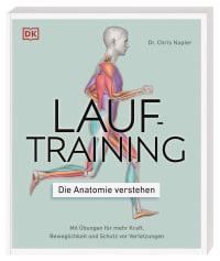 Coverbild Lauftraining – Die Anatomie verstehen von Chris Napier, 9783831040155
