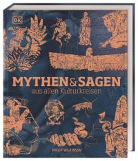 Coverbild Mythen und Sagen aus allen Kulturkreisen von Philip Wilkinson, 9783831040216