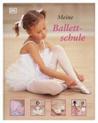 Coverbild Meine Ballettschule von Naia Bray-Moffatt, 9783831040575