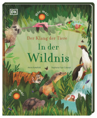 Coverbild Der Klang der Tiere. In der Wildnis von Moira Butterfield, Stephanie Fizer Coleman, 9783831040964