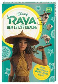 Coverbild Disney Raya und der letzte Drache Das offizielle Buch zum Film von Julia March, 9783831041053