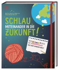 Coverbild Schlau miteinander in die Zukunft von Nikola Köhler-Kroath, Bettina Deutsch-Dabernig, 9783831040704
