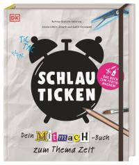 Coverbild Schlau ticken von Nikola Köhler-Kroath, Gaelle Rosendahl, Bettina Deutsch-Dabernig, 9783831040674