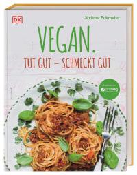 Coverbild Vegan. Tut gut – schmeckt gut von Jérôme Eckmeier, 9783831040728