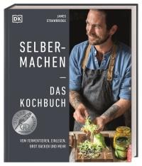 Coverbild Selbermachen — Das Kochbuch von James Strawbridge, 9783831041442