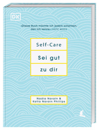 Coverbild Self-Care Sei gut zu dir von Nadia Narain, Katia Narain Phillips, 9783831036455