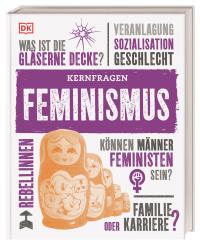 Coverbild Kernfragen. Feminismus von Laura Buller, Alexandra Black, Emily Hoyle, Megan Todd, 9783831041152