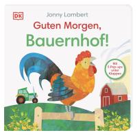 Coverbild Guten Morgen, Bauernhof! von Sandra Grimm, Jonny Lambert, 9783831041176