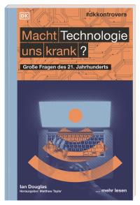 Coverbild #dkkontrovers. Macht Technologie uns krank? von Matthew Taylor, Ian Douglas, 9783831041411