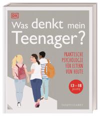 Coverbild Was denkt mein Teenager? von Tanith Carey, 9783831041619