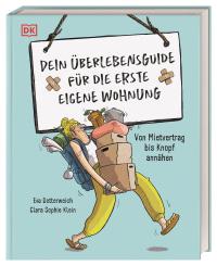 Coverbild Dein Überlebensguide für die erste eigene Wohnung von Eva Dotterweich, Clara Sophie Klein, 9783831041671