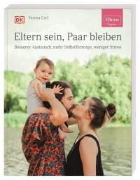Coverbild ELTERN-Ratgeber. Eltern sein, Paar bleiben von Verena Carl, 9783831041848