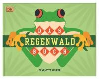 Coverbild Das Regenwald-Buch von Charlotte Milner, 9783831041879