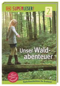 Coverbild SUPERLESER! Unser Waldabenteuer von Christine Paxmann, 9783831041923