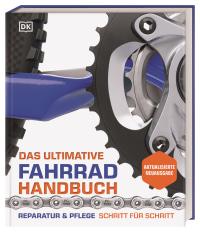 Coverbild Das ultimative Fahrrad-Handbuch von Claire Beaumont, Ben Spurrier, 9783831042180
