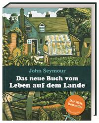 Coverbild Das neue Buch vom Leben auf dem Lande von John Seymour, 9783831038961