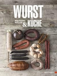 Coverbild Wurst & Küche von Wolfgang Müller, 9783985410293