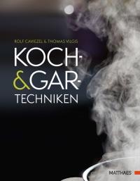 Coverbild Koch- und Gartechniken von Rolf Caviezel, Thomas A. Vilgis, 9783985410309