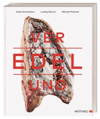 Coverbild Veredelung von Heiko Antoniewicz, Ludwig Maurer, Michael Podvinec, 9783985410330