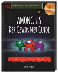 Coverbild Unabhängig und inoffiziell Among us Der Gewinner Guide von Kevin Pettman, 9783831042784