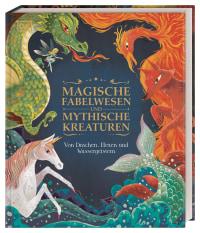 Coverbild Magische Fabelwesen und mythische Kreaturen von Pham Quang Phuc, Stephen Krensky, 9783831042388