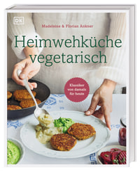 Coverbild Heimwehküche vegetarisch von Madeleine Ankner, Florian Ankner, 9783831042470