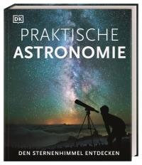 Coverbild Praktische Astronomie. Den Sternenhimmel entdecken von Will Gater, Anton Vamplew, 9783831042487