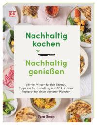 Coverbild Nachhaltig kochen, nachhaltig genießen von Fern Green, 9783831042524
