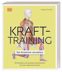 Coverbild Krafttraining – Die Anatomie verstehen von Austin Current, 9783831042760