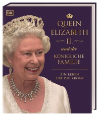 Coverbild Queen Elizabeth II. und die königliche Familie von Joel Levy, Stewart Ross, Reg G. Grant, Susan Kennedy, Ros Belford, 9783831042968