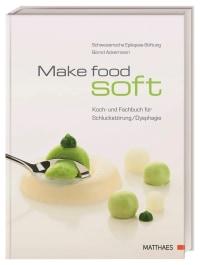 Coverbild Make food soft von Bernd Ackermann, 9783985410484