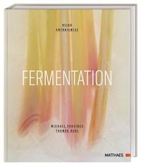 Coverbild Fermentation von Heiko Antoniewicz, Michael Podvinec, 9783985410507