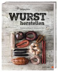 Coverbild Wurst herstellen von Wolfgang Müller, 9783985410514