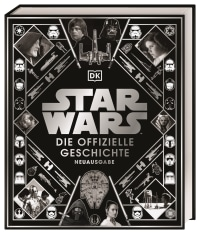 Coverbild Star Wars™ Die offizielle Geschichte Neuausgabe von Ryder Windham, Pablo Hidalgo, Daniel Wallace, Kristin Baver, 9783831042289