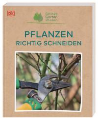 Coverbild Grünes Gartenwissen. Pflanzen richtig schneiden von Stephanie Mahon, 9783831043927