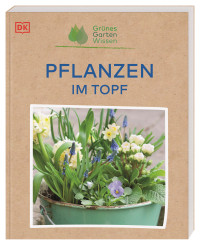 Coverbild Grünes Gartenwissen. Pflanzen im Topf von Geoff Stebbings, 9783831043934