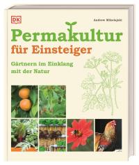 Coverbild Permakultur für Einsteiger von Andrew Mikolajski, 9783831037292