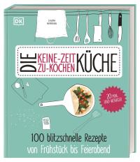 Coverbild Die Keine-Zeit-zu-Kochen-Küche von Laura Herring, 9783831029495