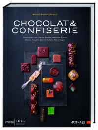 Coverbild Chocolat & Confiserie von Bernd Siefert, Bernd Siefert, Felix Vogel, Daniel Budde, Daniel Rebert, Matthias Frész, 9783985410255