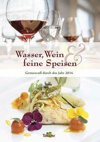 Bild zu Wasser, Wein & feine Speisen - das neue Teinacher Kochbuch