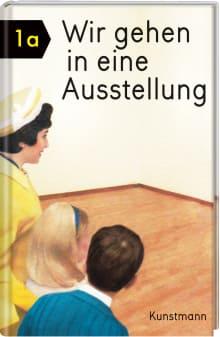 Coverbild Wir gehen in eine Ausstellung von Miriam Elia,Ezra Elia, ISBN 978-3-95614-265-9