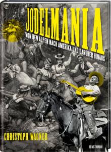 Coverbild Jodelmania von Christoph Wagner, ISBN 978-3-95614-326-7