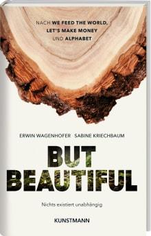 Coverbild But Beautiful von Erwin Wagenhofer,Sabine Kriechbaum, ISBN 978-3-95614-322-9