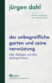 """Cover zu """"Der unbegreifliche Garten und seine Verwüstung"""""""
